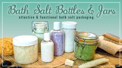 Bath Salt Tubes and Body Scrub Bottles and Jars